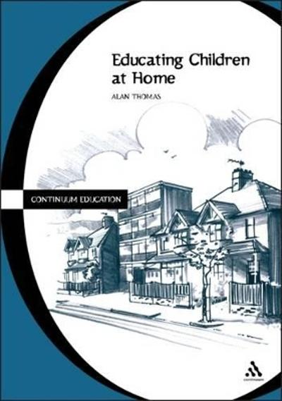 Educating Children at Home - Alan Thomas