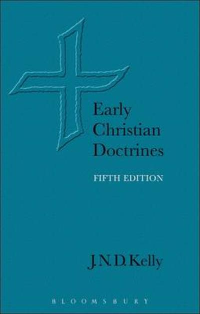 Early Christian Doctrines - J. N. D Kelly