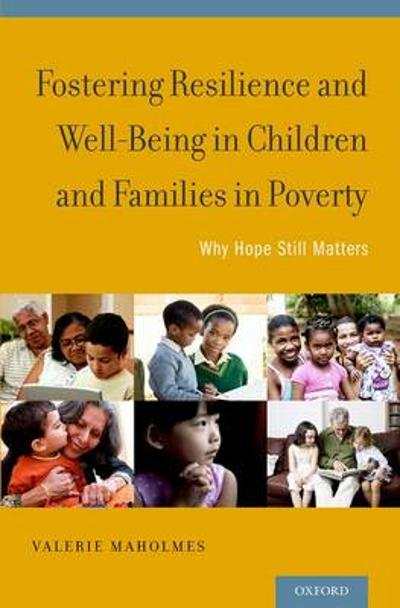 Fostering Resilience and Well-Being in Children and Families in Poverty - Valerie Maholmes