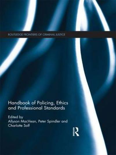 Handbook of Policing, Ethics and Professional Standards - Allyson MacVean