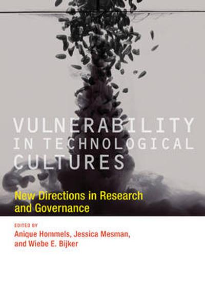 Vulnerability in Technological Cultures - Anique Hommels