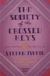 The Society of the Crossed Keys - Stefan Zweig Wes Anderson Anthea Bell