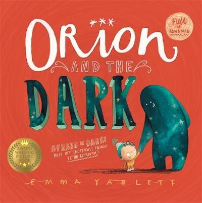 Orion and the Dark - Ms Emma Yarlett