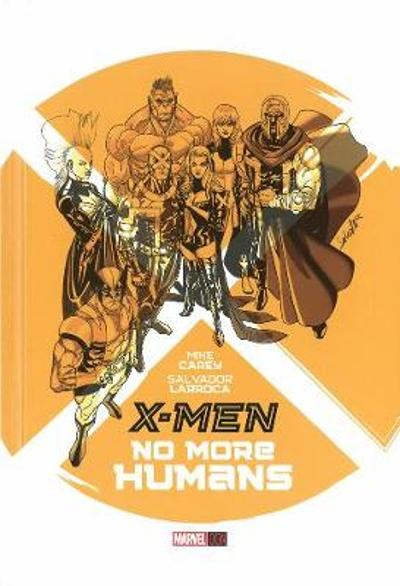 X-men: No More Humans - Mike Carey