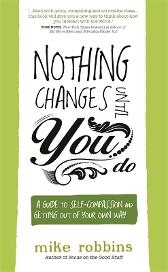 Nothing Changes Until You Do - Mike Robbins