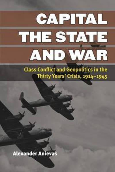 Capital, the State, and War - Alexander Anievas
