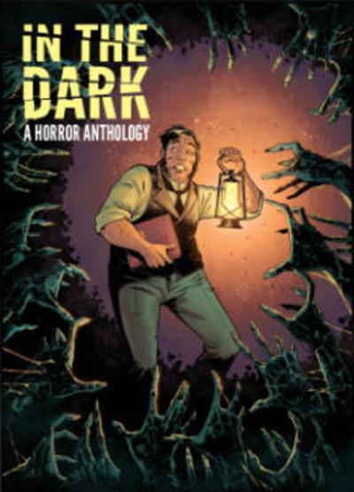 In The Dark A Horror Anthology - Cullen Bunn