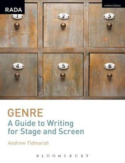 Genre: A Guide to Writing for Stage and Screen - Andrew Tidmarsh