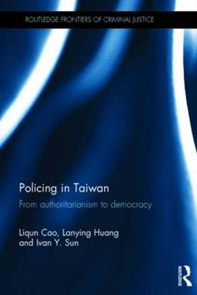 Policing in Taiwan - Liqun Cao