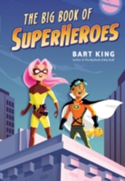 Big Book of Superheros, The - Bart King
