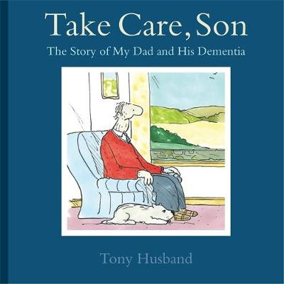 Take Care, Son - Tony Husband
