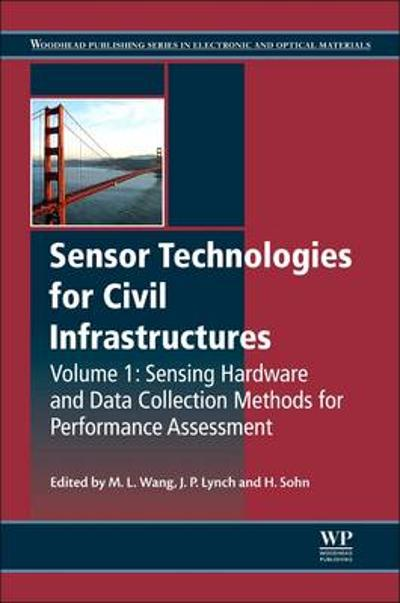 Sensor Technologies for Civil Infrastructures, Volume 1 - Ming L. Wang