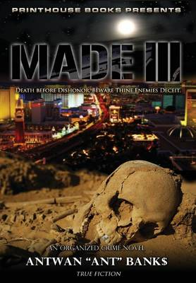Made III; Death Before Dishonor, Beware Thine Enemies Deceit. (Book 3 of Made Crime Thriller Trilogy) - Antwan 'Ant' Bank$