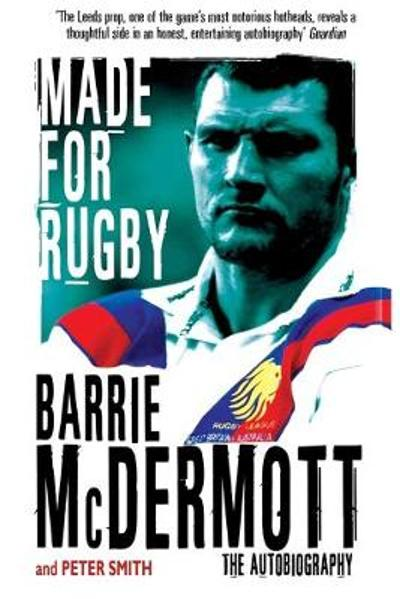 Made for Rugby - Barrie McDermott