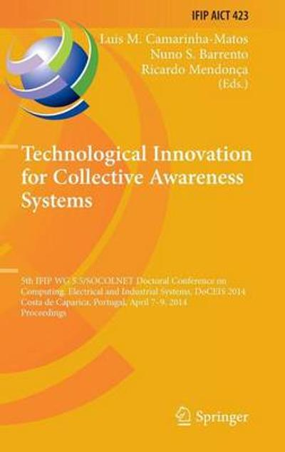 Technological Innovation for Collective Awareness Systems - Luis M. Camarinha-Matos